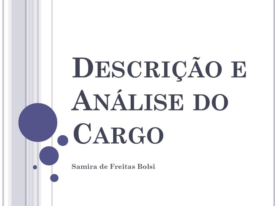 D ESCRIÇÃO E A NÁLISE DO C ARGO Samira de Freitas Bolsi