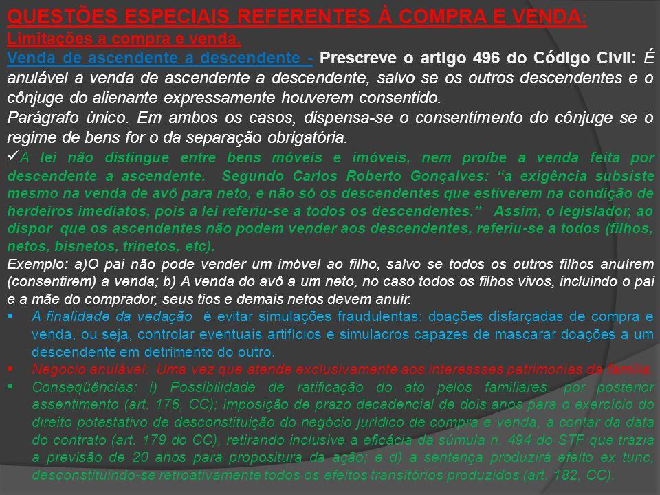 QUESTÕES ESPECIAIS REFERENTES À COMPRA E VENDA : Limitações a compra e venda. Venda de ascendente a descendente - Prescreve o artigo 496 do Código Civ