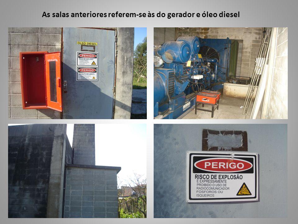 As salas anteriores referem-se às do gerador e óleo diesel