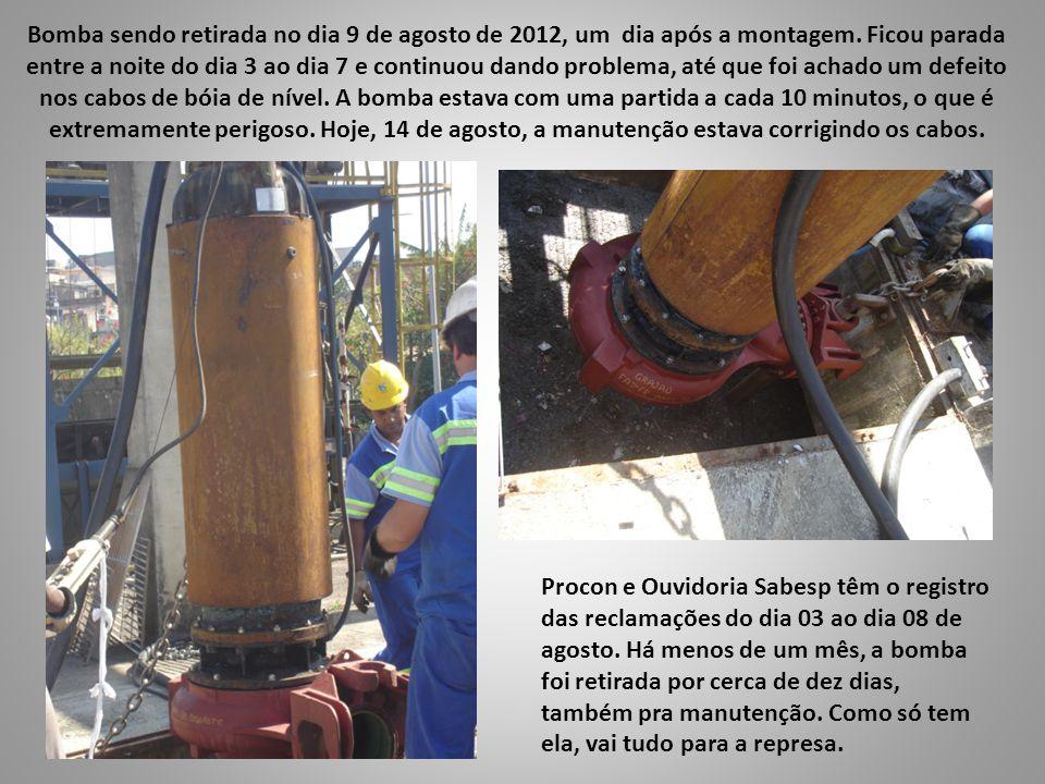Bomba sendo retirada no dia 9 de agosto de 2012, um dia após a montagem. Ficou parada entre a noite do dia 3 ao dia 7 e continuou dando problema, até