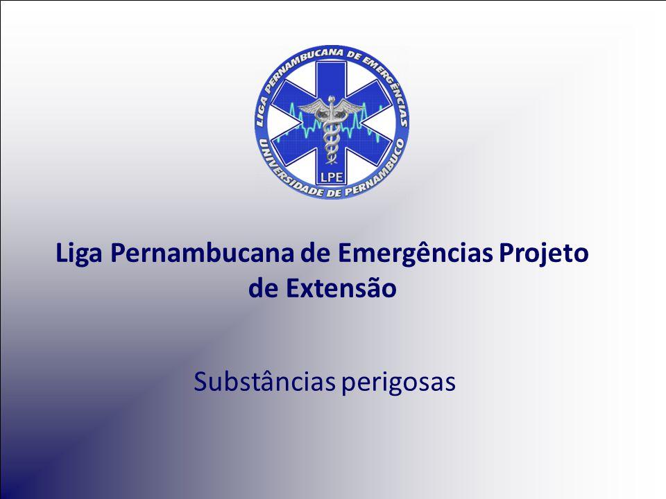 Liga Pernambucana de Emergências Projeto de Extensão Substâncias perigosas