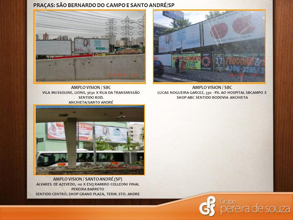 AMPLO VISION / SBC VILA MUSSOLINE, LIONS, 3630 X RUA DA TRANSMISSÃO SENTIDO ROD.