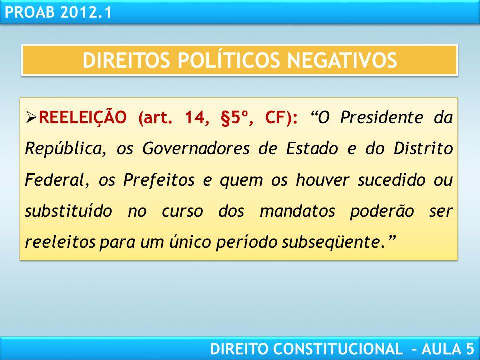 RESPONSABILIDADE CIVIL AULA 1 PROAB 2012.1 DIREITO CONSTITUCIONAL – AULA 5  INELEGIBILIDADE RELATIVA (14, §5º a §9º, CF):  Reeleição (art. 14, §5º,