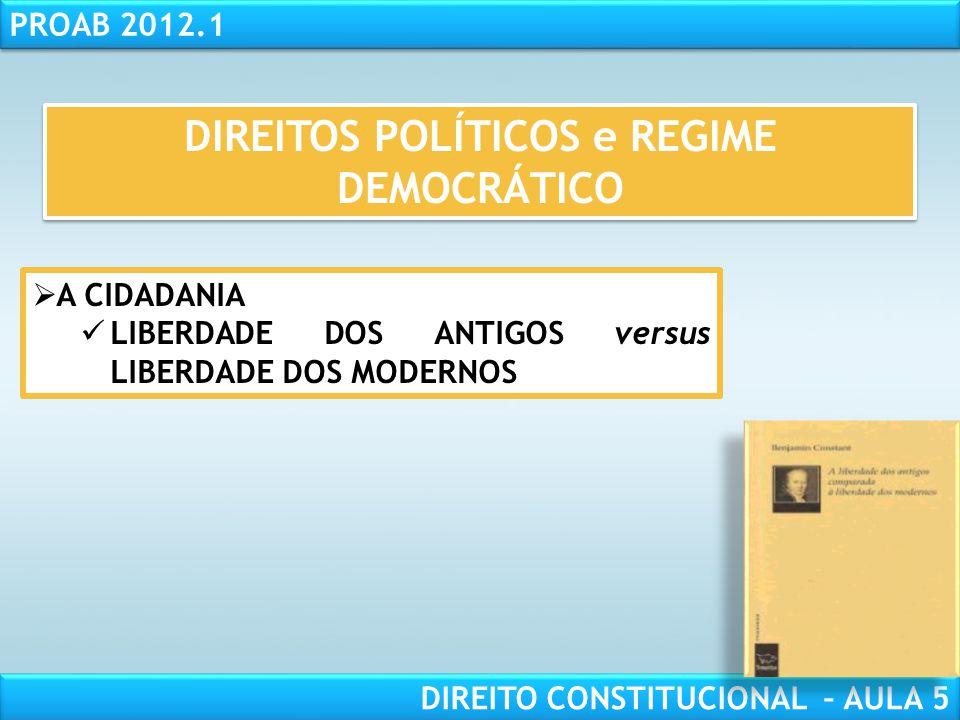 RESPONSABILIDADE CIVIL AULA 1 PROAB 2012.1 DIREITO CONSTITUCIONAL – AULA 5  ESPÉCIES: •Direitos políticos positivos •Direitos políticos negativos DIR