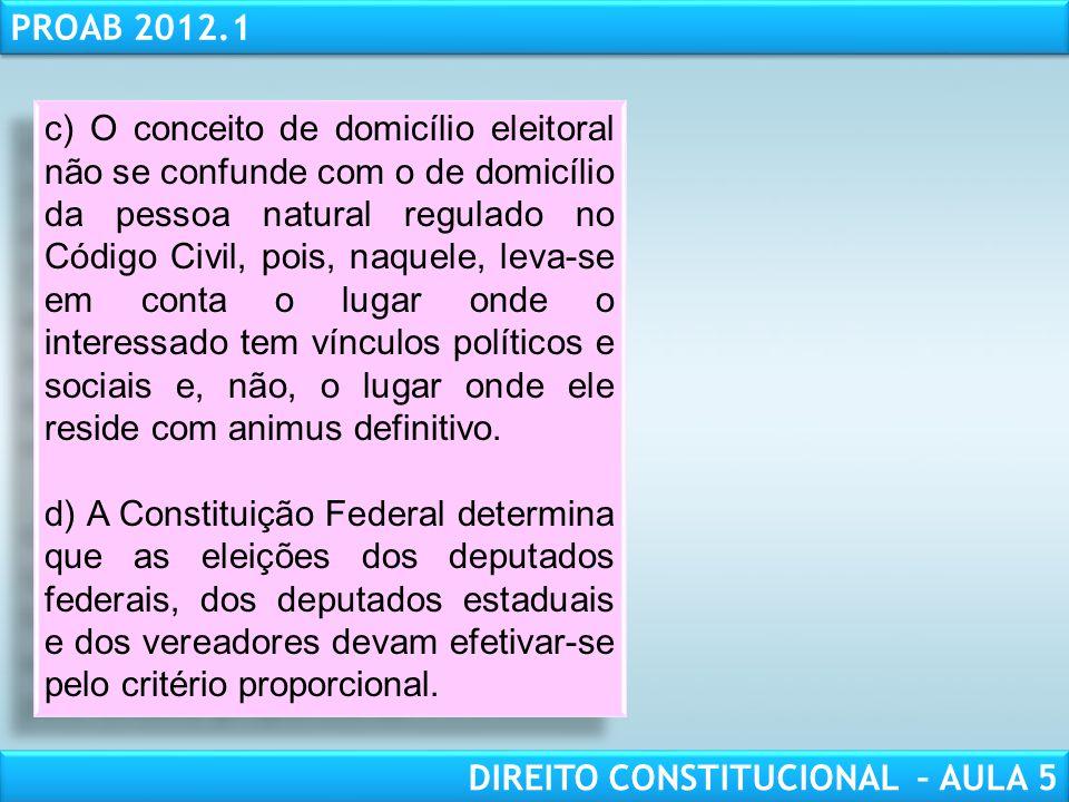 RESPONSABILIDADE CIVIL AULA 1 PROAB 2012.1 DIREITO CONSTITUCIONAL – AULA 5 (1º Exame 2008) No que diz respeito aos direitos políticos, assinale a opçã