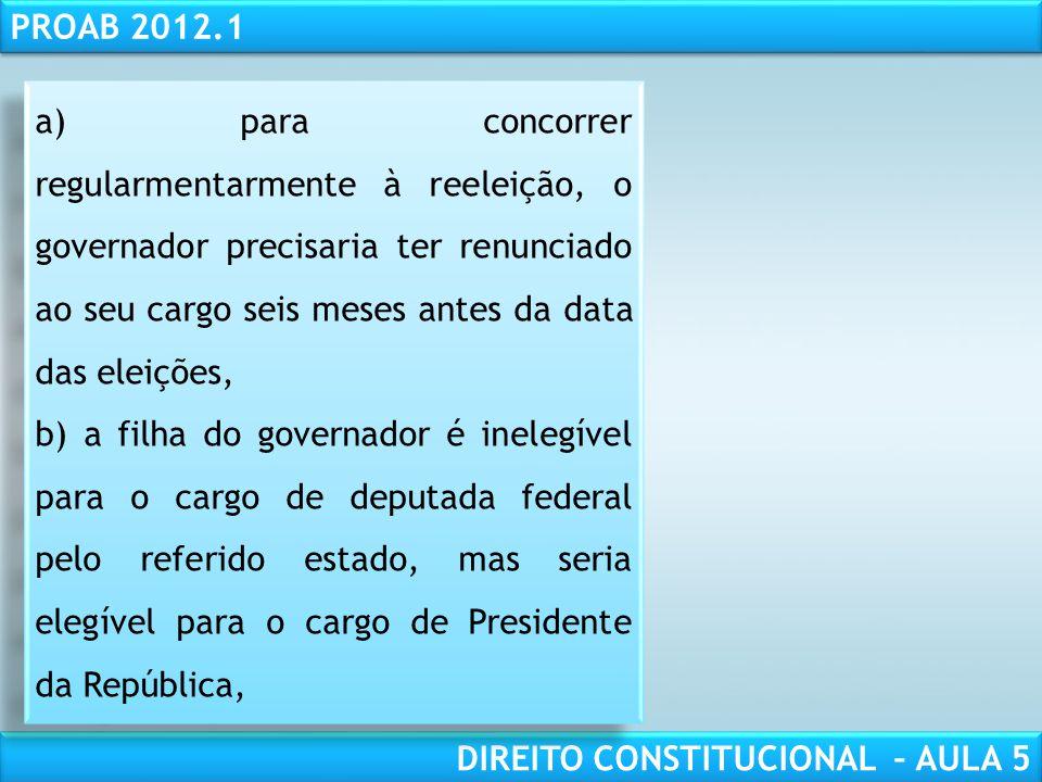 RESPONSABILIDADE CIVIL AULA 1 PROAB 2012.1 DIREITO CONSTITUCIONAL – AULA 5 (2º Exame 2006) Considere que, nas eleições que serão realizadas em outubro