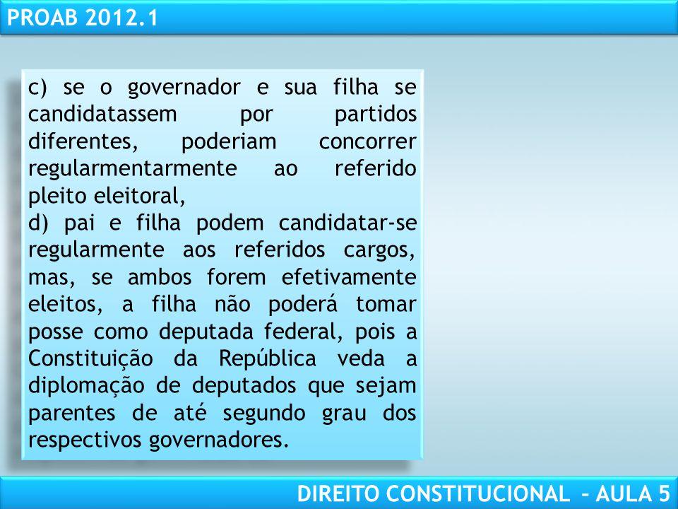 RESPONSABILIDADE CIVIL AULA 1 PROAB 2012.1 DIREITO CONSTITUCIONAL – AULA 5 a) para concorrer regularmentarmente à reeleição, o governador precisaria t