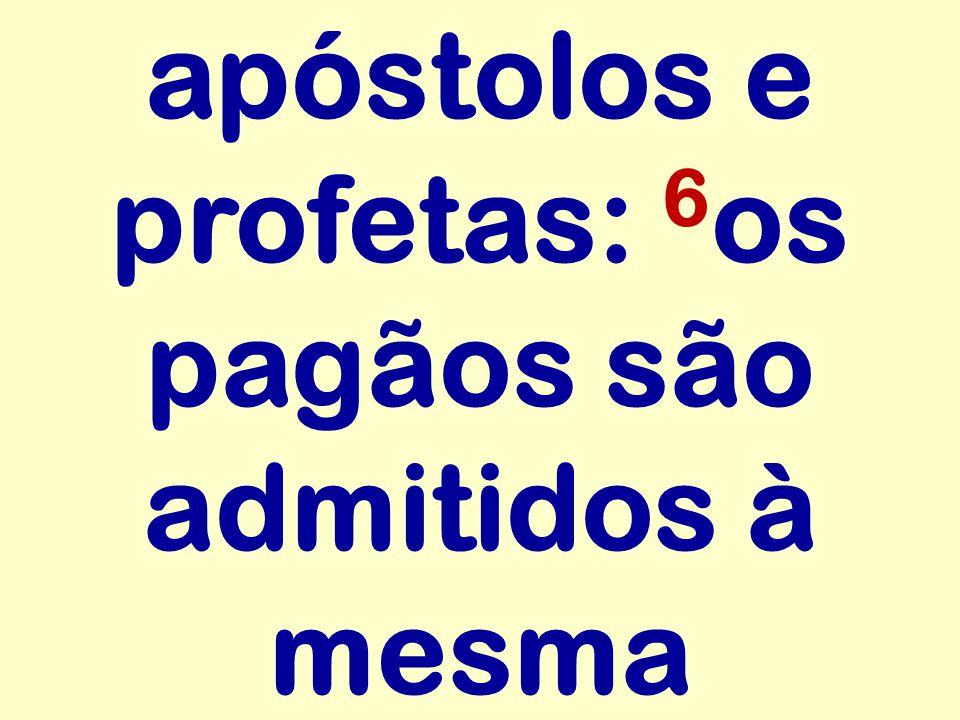 apóstolos e profetas: 6 os pagãos são admitidos à mesma
