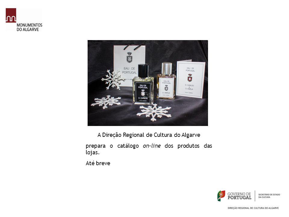 A Direção Regional de Cultura do Algarve prepara o catálogo on-line dos produtos das lojas. Até breve