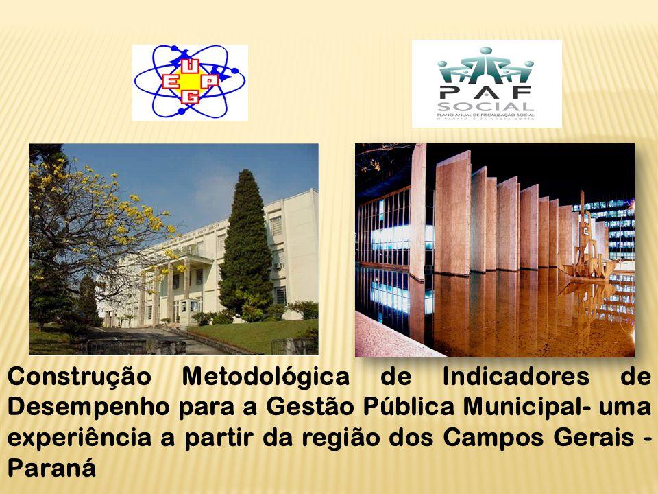 Construção Metodológica de Indicadores de Desempenho para a Gestão Pública Municipal- uma experiência a partir da região dos Campos Gerais - Paraná