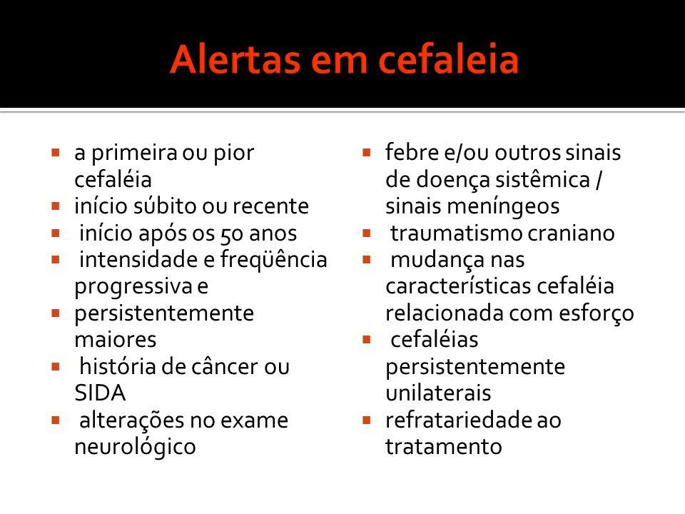 Caractersticas  usuais .Paciente com cefaléia FATORES DE ALARME .