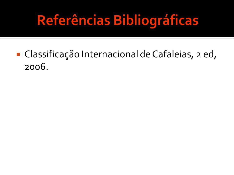  Classificação Internacional de Cafaleias, 2 ed, 2006.