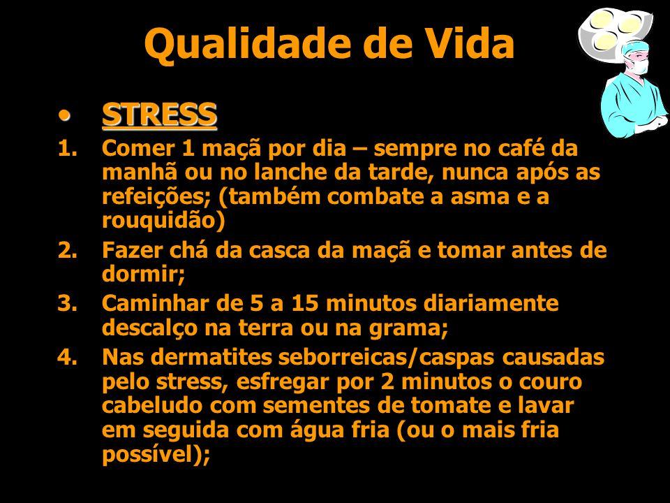 Qualidade de Vida •ENXAQUECA 1.Enxaqueca Matinal: ferver a casca da laranja (+- 5cm) por 5 minutos e tomar o chá; 2.Enxaqueca à tarde: geralmente é ca