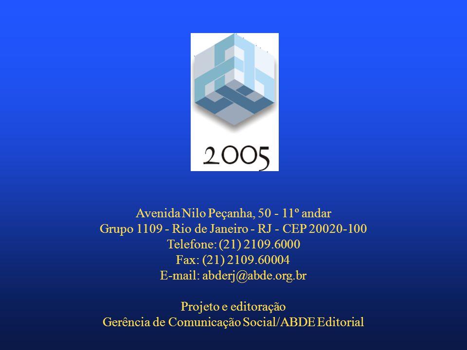 Avenida Nilo Peçanha, 50 - 11º andar Grupo 1109 - Rio de Janeiro - RJ - CEP 20020-100 Telefone: (21) 2109.6000 Fax: (21) 2109.60004 E-mail: abderj@abde.org.br Projeto e editoração Gerência de Comunicação Social/ABDE Editorial
