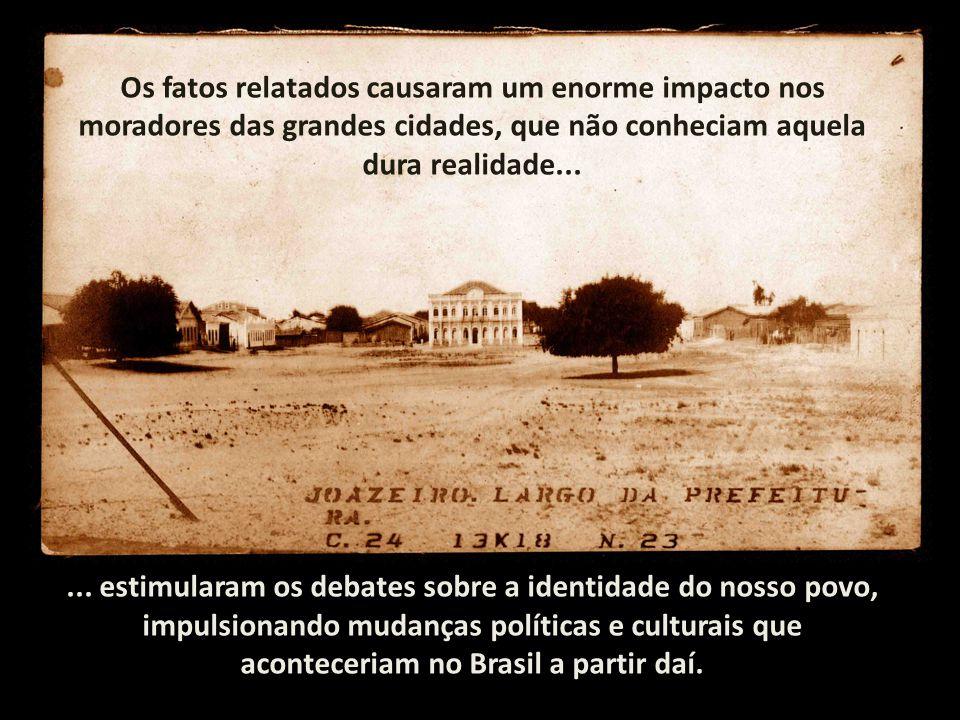 Os fatos relatados causaram um enorme impacto nos moradores das grandes cidades, que não conheciam aquela dura realidade......