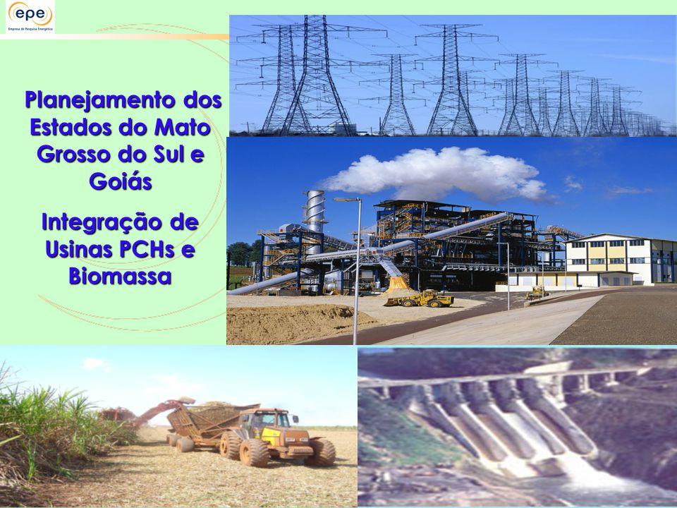 Planejamento dos Estados do Mato Grosso do Sul e Goiás Planejamento dos Estados do Mato Grosso do Sul e Goiás Integração de Usinas PCHs e Biomassa
