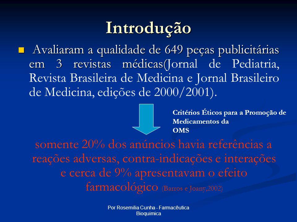 Por Rosemilia Cunha - Farmacêutica Bioquimica Introdução   Um estudo foram analisadas 199 propagandas de medicamentos em 188 exemplares da Revista Brasileira de Psiquiatria antes e depois da implantação de três regulamentações: 1- Export act, publicado em 1986 nos EUA; 2- Critérios Éticos para a Promoção de Medicamentos da OMS(1988) e 3- RDC 102/Anvisa/2000.