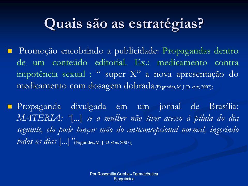 Por Rosemilia Cunha - Farmacêutica Bioquimica Quais são as estratégias.