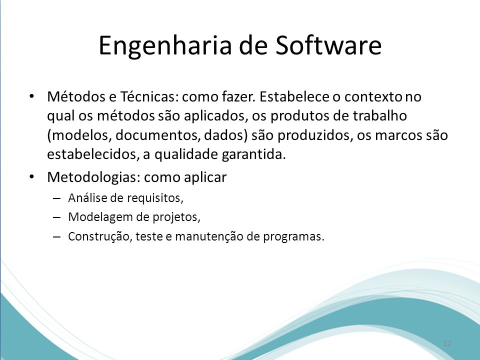 Engenharia de Software • Métodos e Técnicas: como fazer.