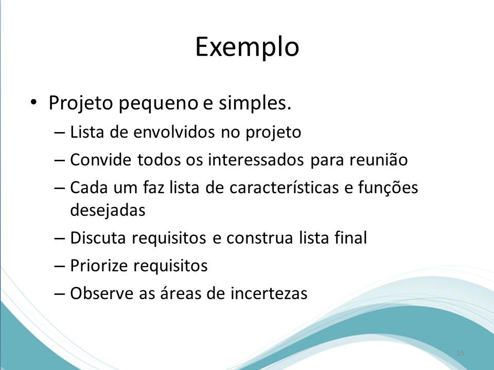 Exemplo • Projeto pequeno e simples.