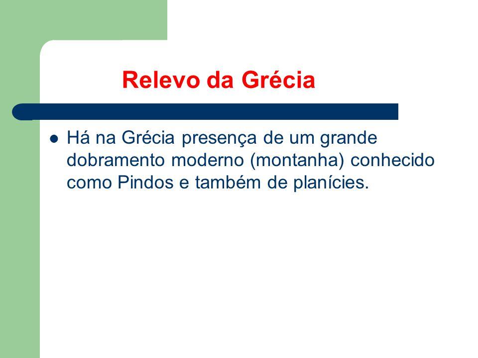 Relevo da Grécia  Há na Grécia presença de um grande dobramento moderno (montanha) conhecido como Pindos e também de planícies.