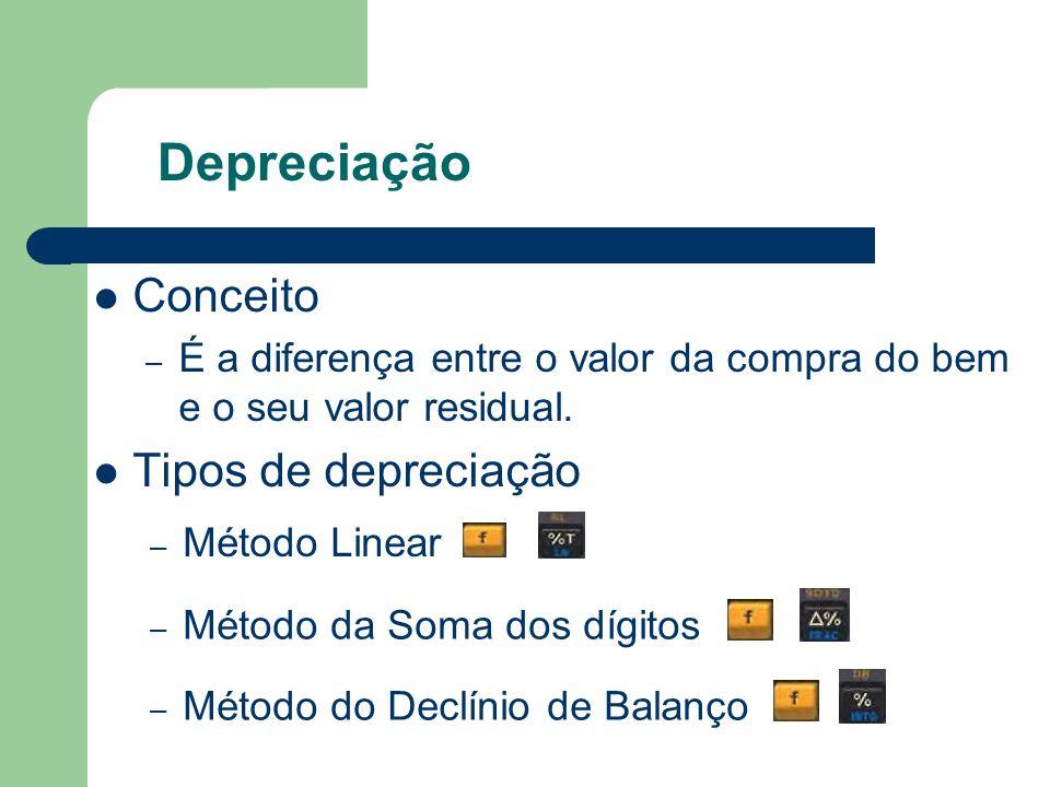 Depreciação  Conceito – É a diferença entre o valor da compra do bem e o seu valor residual.