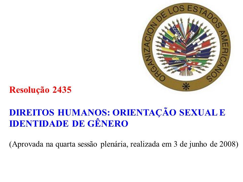 Declaração Conjunta DIREITOS HUMANOS: ORIENTAÇÃO SEXUAL E IDENTIDADE DE GÊNERO (Assembléia Geral da ONU, 18 de dezembro de 2008 – 60º aniversário da Declaração Universal) Ratificada em 2011 pelo Conselho de Direitos Humanos da ONU