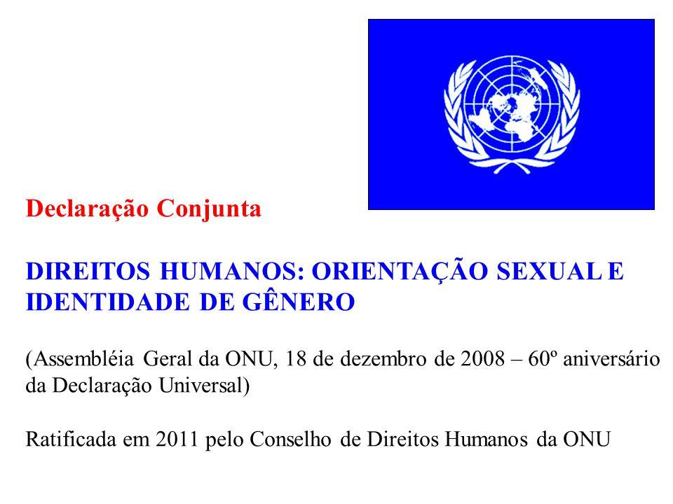 Declaração Conjunta DIREITOS HUMANOS: ORIENTAÇÃO SEXUAL E IDENTIDADE DE GÊNERO (Assembléia Geral da ONU, 18 de dezembro de 2008 – 60º aniversário da D