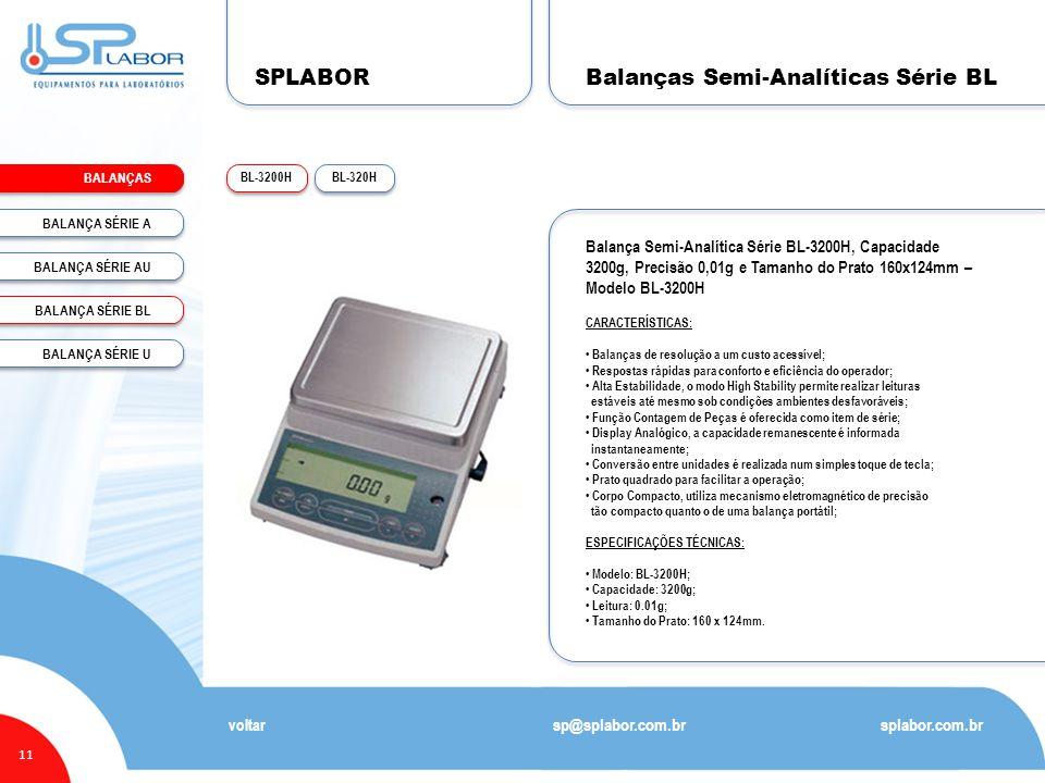 SPLABOR BALANÇAS 11 Balanças Semi-Analíticas Série BL splabor.com.br sp@splabor.com.br voltar Balança Semi-Analítica Série BL-3200H, Capacidade 3200g,