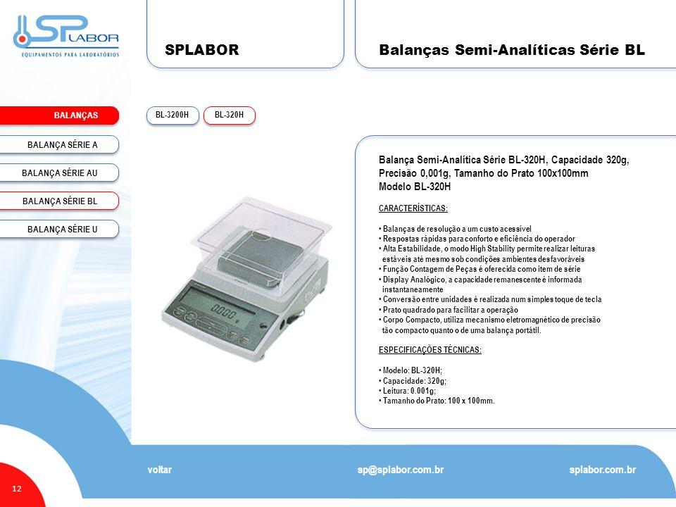 SPLABOR BALANÇAS 12 Balanças Semi-Analíticas Série BL splabor.com.br sp@splabor.com.br voltar BL-320HBL-3200H Balança Semi-Analítica Série BL-320H, Ca