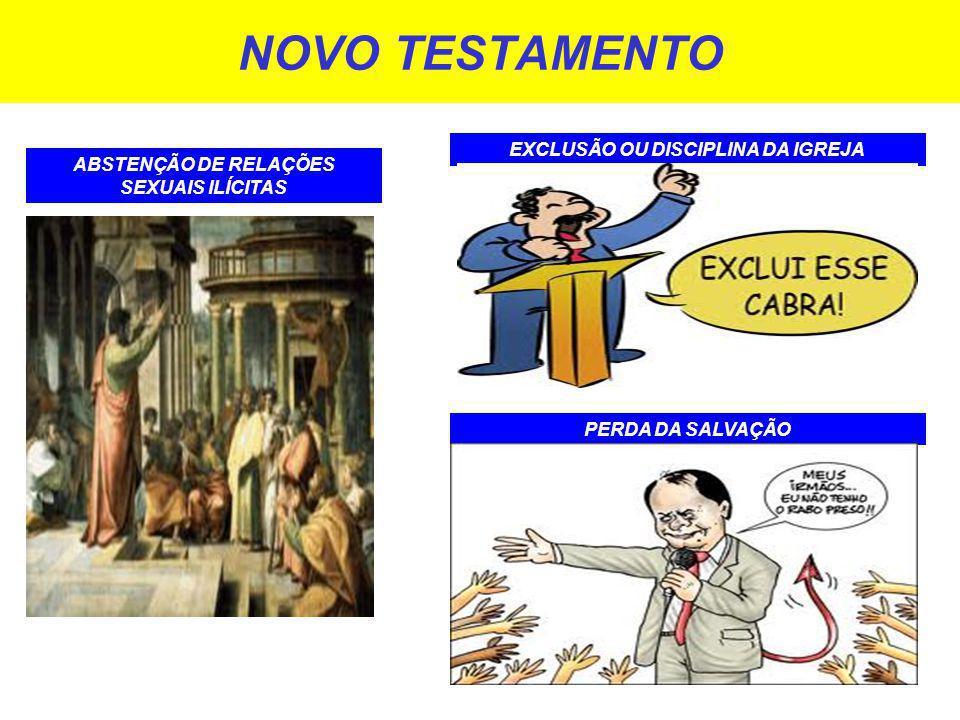 NOVO TESTAMENTO ABSTENÇÃO DE RELAÇÕES SEXUAIS ILÍCITAS PERDA DA SALVAÇÃO EXCLUSÃO OU DISCIPLINA DA IGREJA