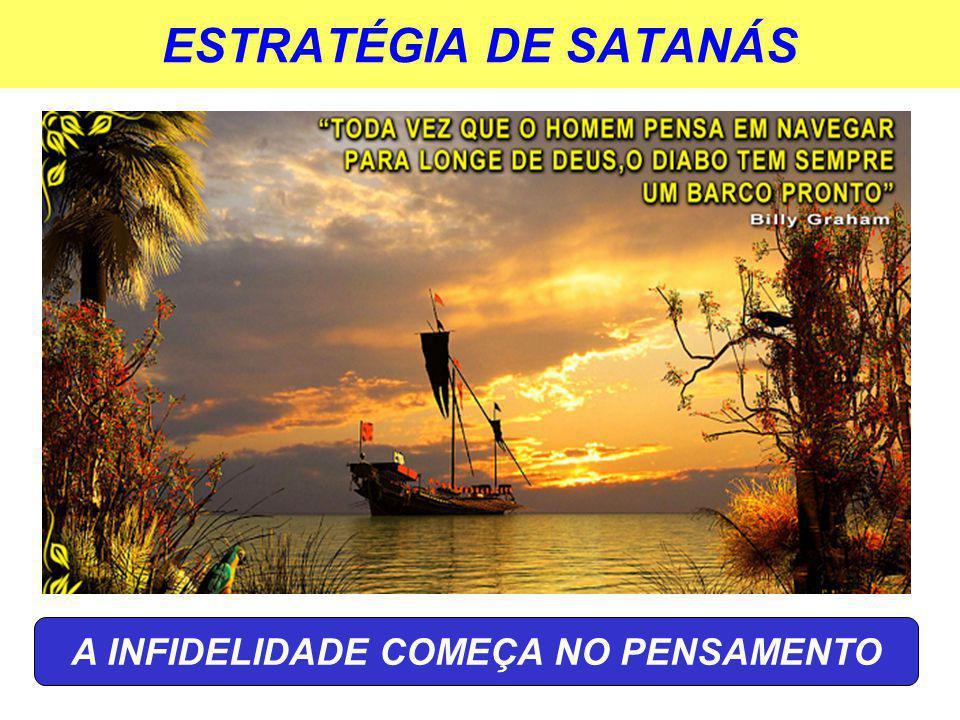 ESTRATÉGIA DE SATANÁS A INFIDELIDADE COMEÇA NO PENSAMENTO