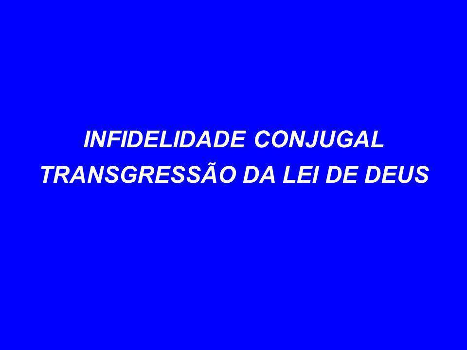 INFIDELIDADE CONJUGAL TRANSGRESSÃO DA LEI DE DEUS