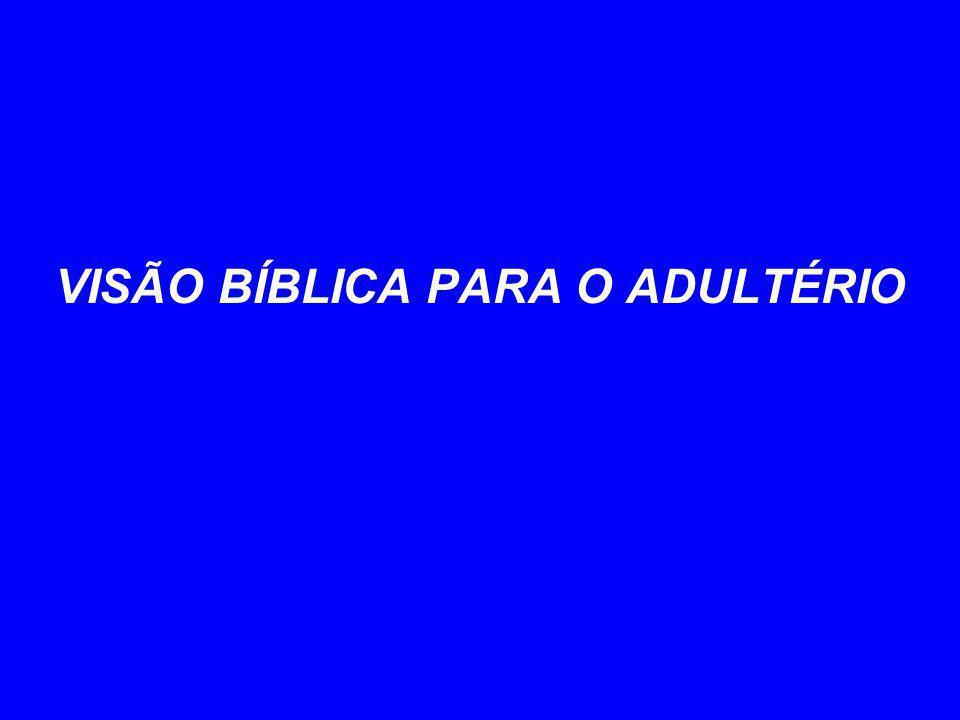 VISÃO BÍBLICA PARA O ADULTÉRIO