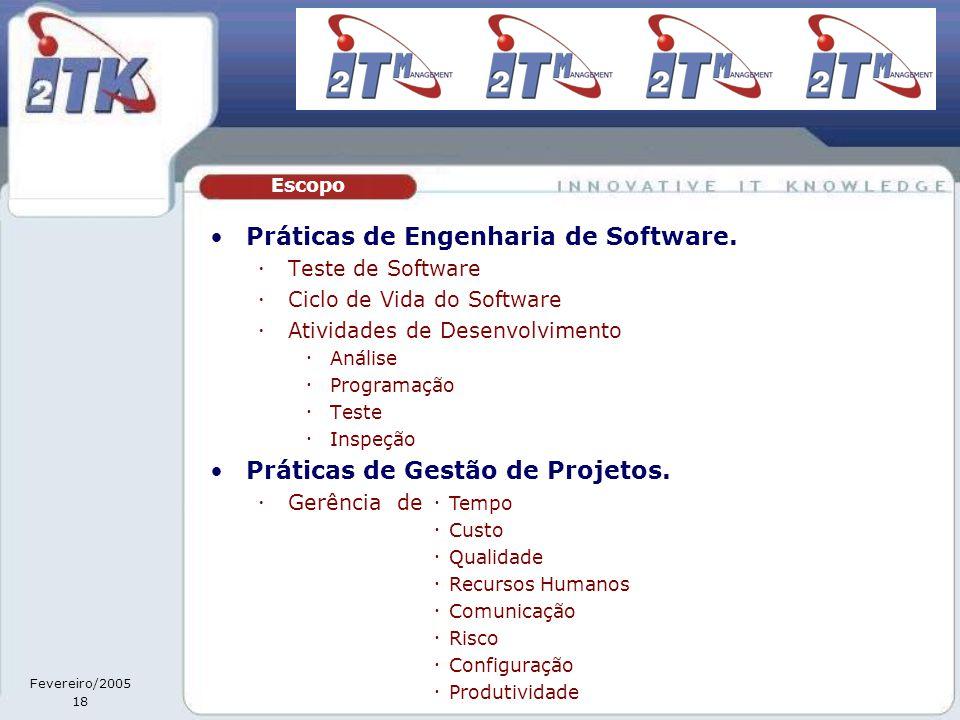 Fevereiro/2005 18 •Práticas de Engenharia de Software.