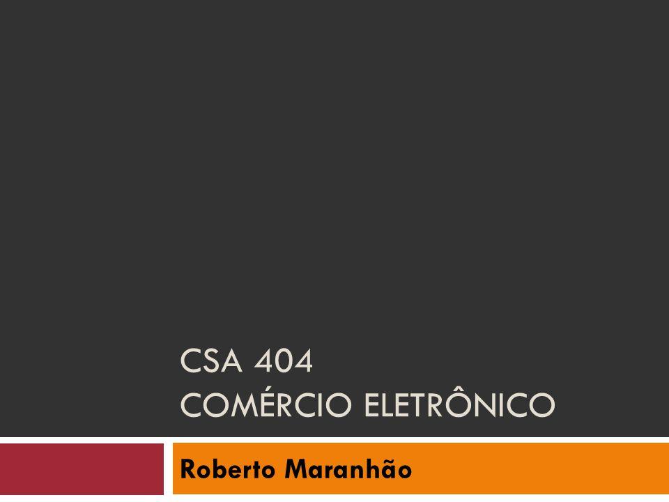 CSA 404 COMÉRCIO ELETRÔNICO Roberto Maranhão