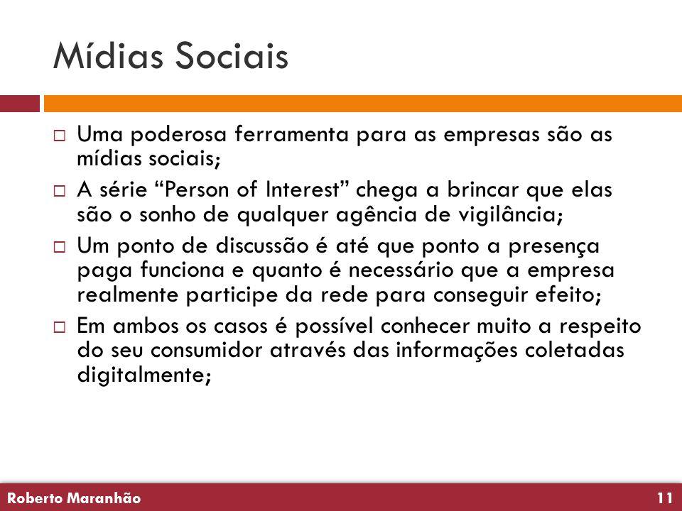 """Roberto Maranhão11 Roberto Maranhão11 Mídias Sociais  Uma poderosa ferramenta para as empresas são as mídias sociais;  A série """"Person of Interest"""""""