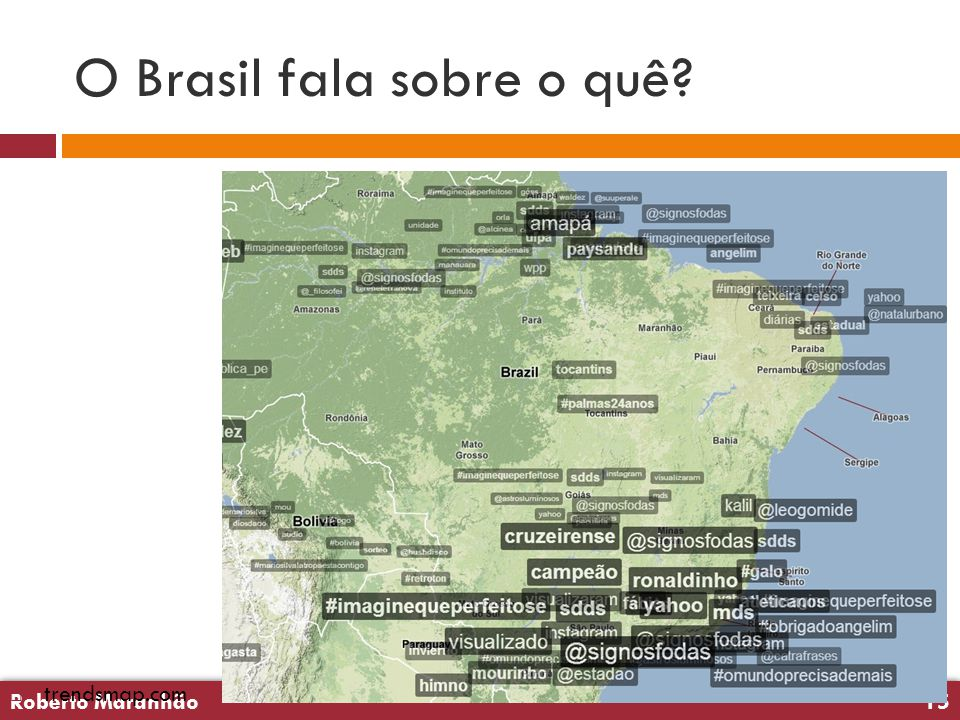 Roberto Maranhão15 Roberto Maranhão15 O Brasil fala sobre o quê  trendsmap.com