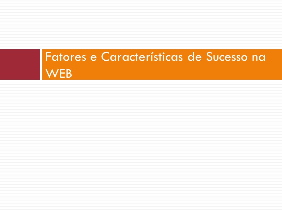 Fatores e Características de Sucesso na WEB