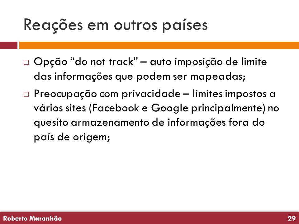 """Roberto Maranhão29 Roberto Maranhão29 Reações em outros países  Opção """"do not track"""" – auto imposição de limite das informações que podem ser mapeada"""