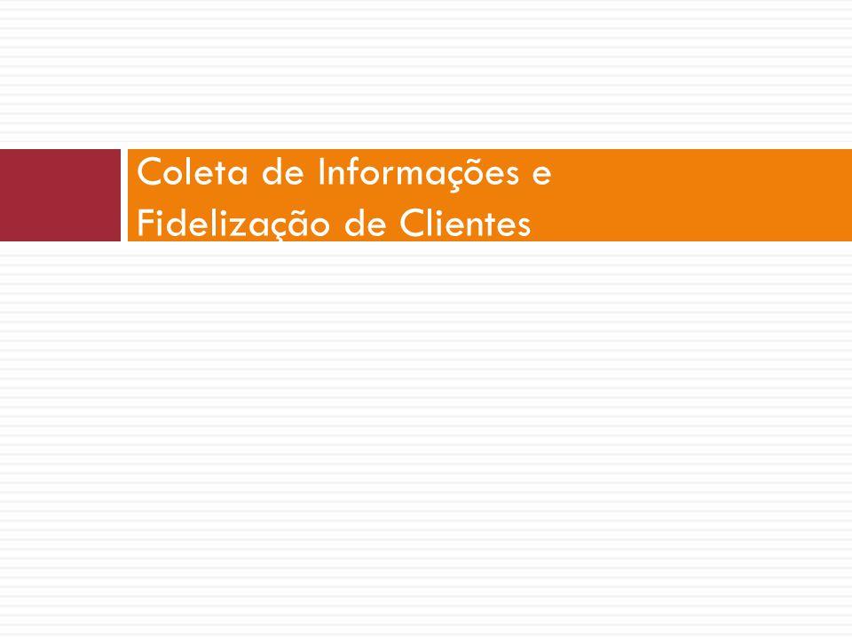 Coleta de Informações e Fidelização de Clientes