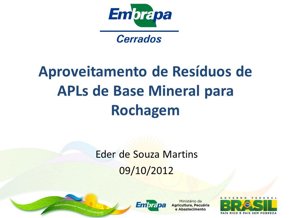 Aproveitamento de Resíduos de APLs de Base Mineral para Rochagem Eder de Souza Martins 09/10/2012