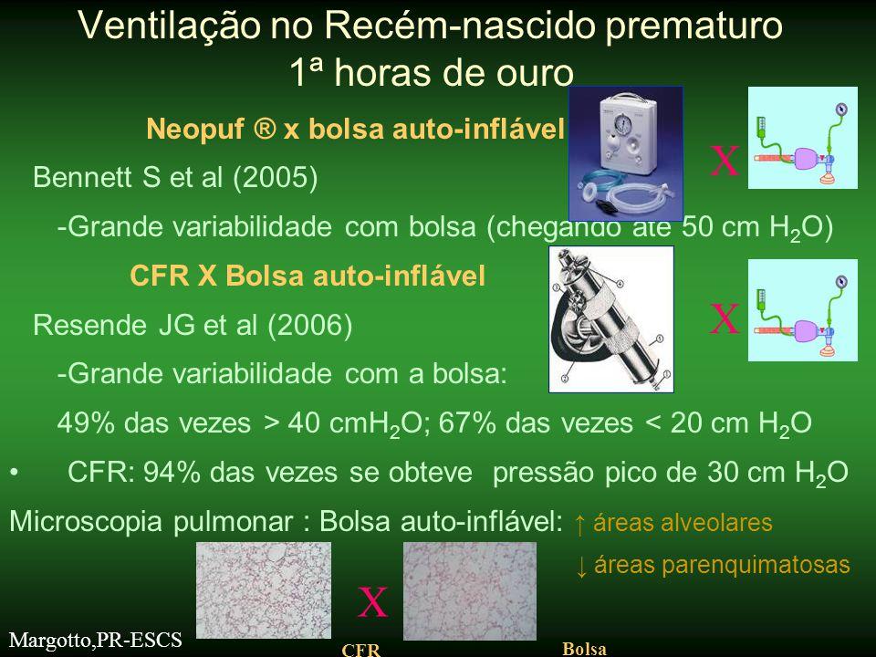 Neopuf ® x bolsa auto-inflável Bennett S et al (2005) -Grande variabilidade com bolsa (chegando até 50 cm H 2 O) CFR X Bolsa auto-inflável Resende JG