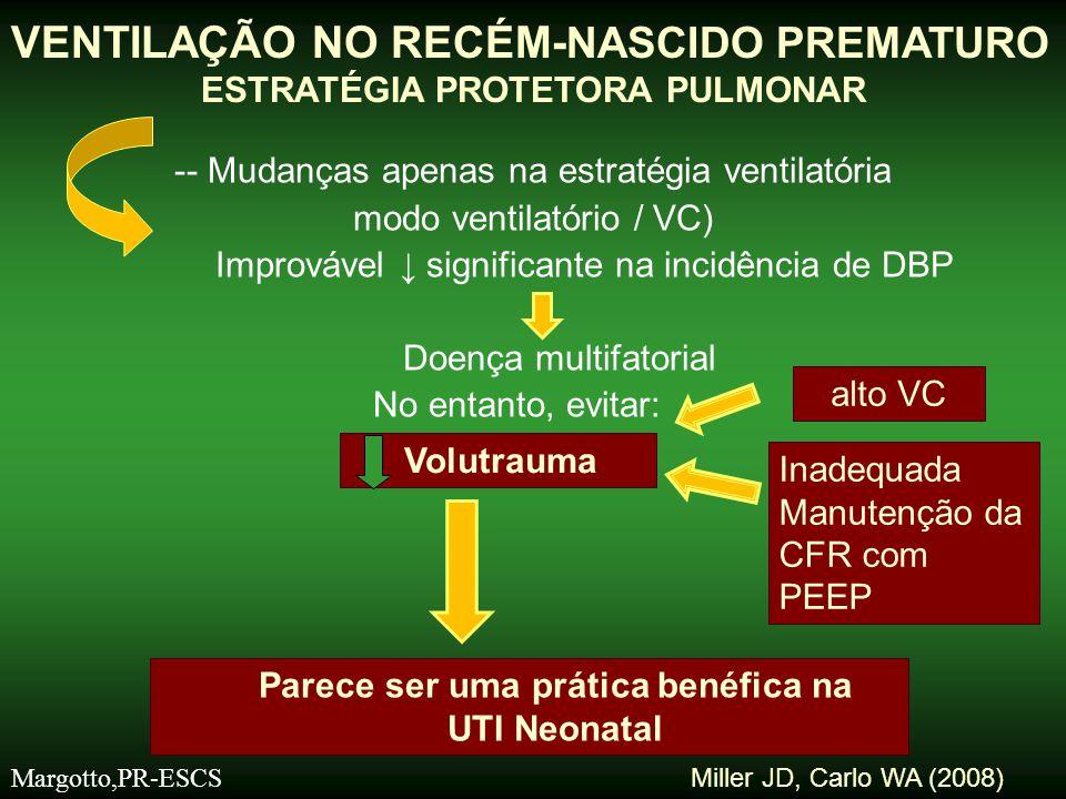 -- Mudanças apenas na estratégia ventilatória modo ventilatório / VC) Improvável ↓ significante na incidência de DBP Doença multifatorial No entanto,