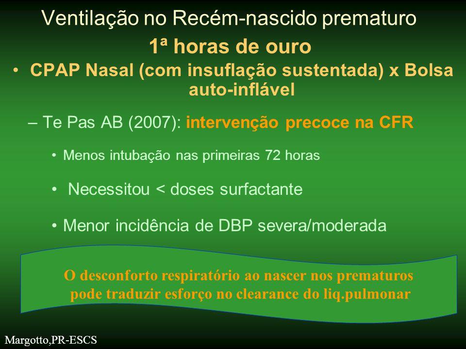 •CPAP Nasal (com insuflação sustentada) x Bolsa auto-inflável –Te Pas AB (2007): intervenção precoce na CFR •Menos intubação nas primeiras 72 horas •