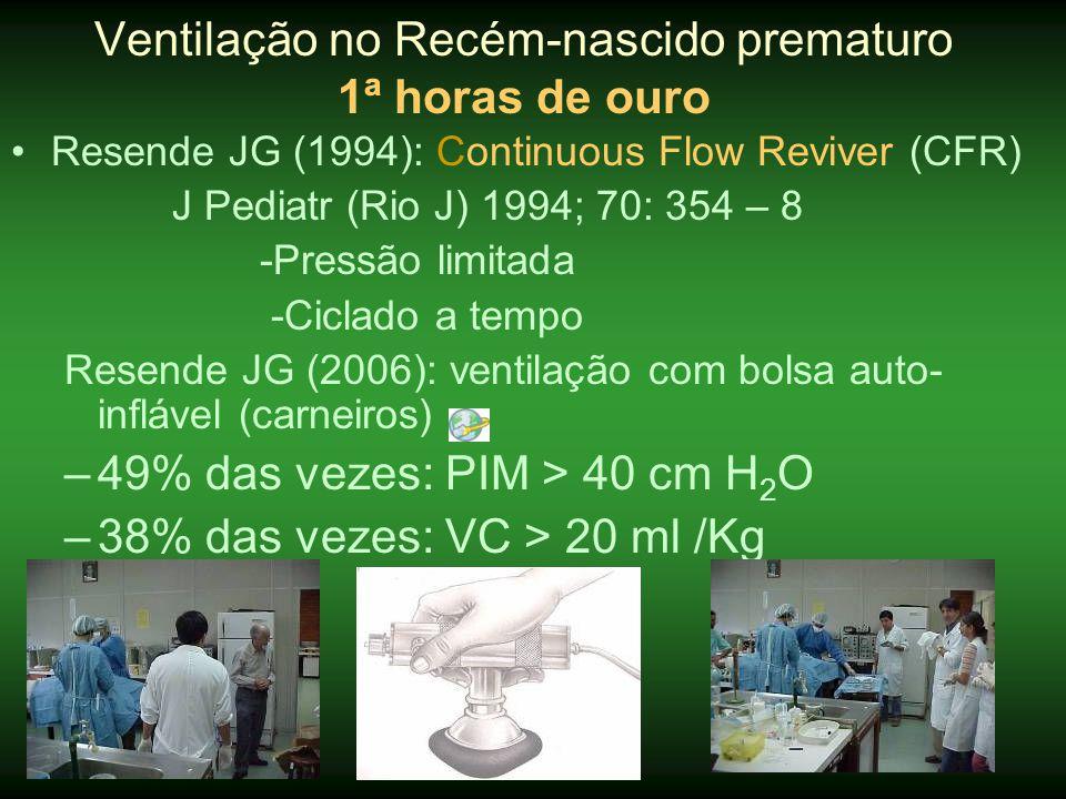 •Resende JG (1994): Continuous Flow Reviver (CFR) J Pediatr (Rio J) 1994; 70: 354 – 8 -Pressão limitada -Ciclado a tempo Resende JG (2006): ventilação