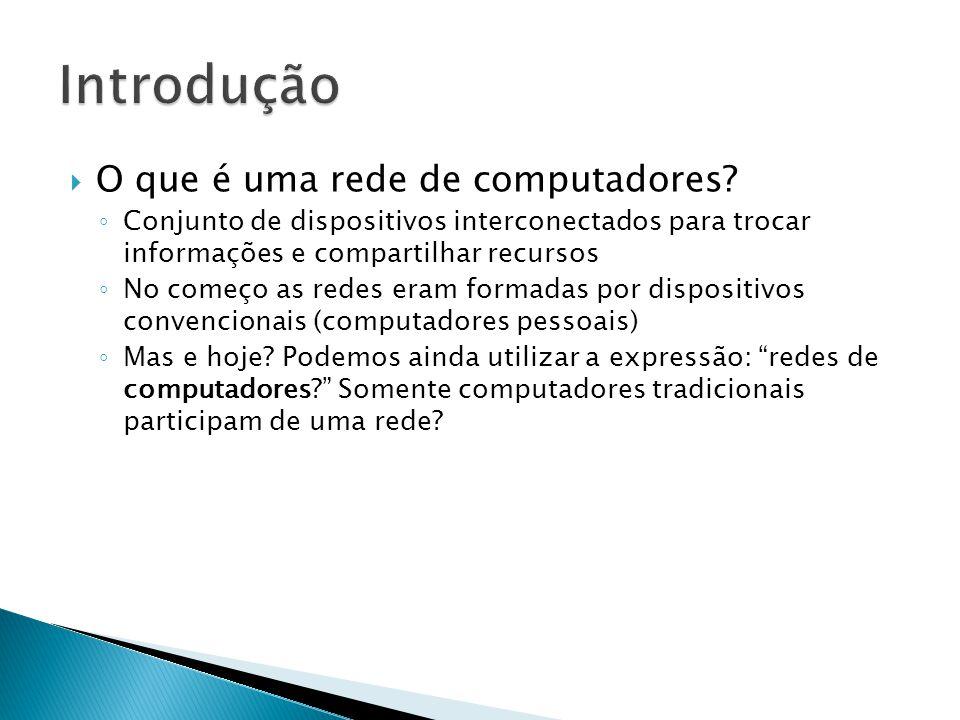  O que é uma rede de computadores? ◦ Conjunto de dispositivos interconectados para trocar informações e compartilhar recursos ◦ No começo as redes er
