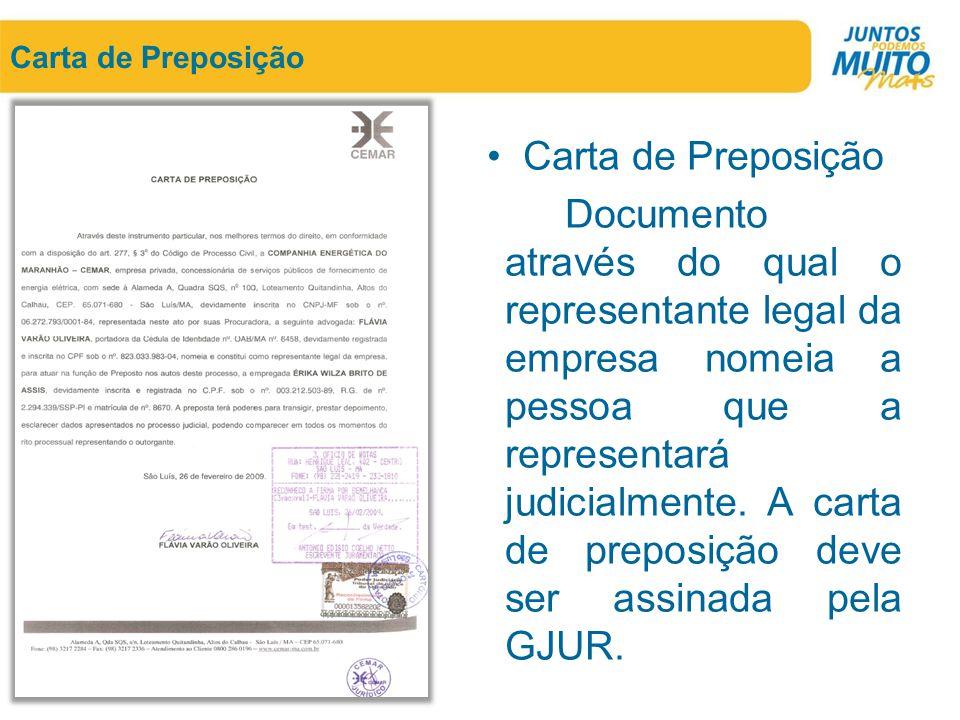 Carta de Preposição •Carta de Preposição Documento através do qual o representante legal da empresa nomeia a pessoa que a representará judicialmente.