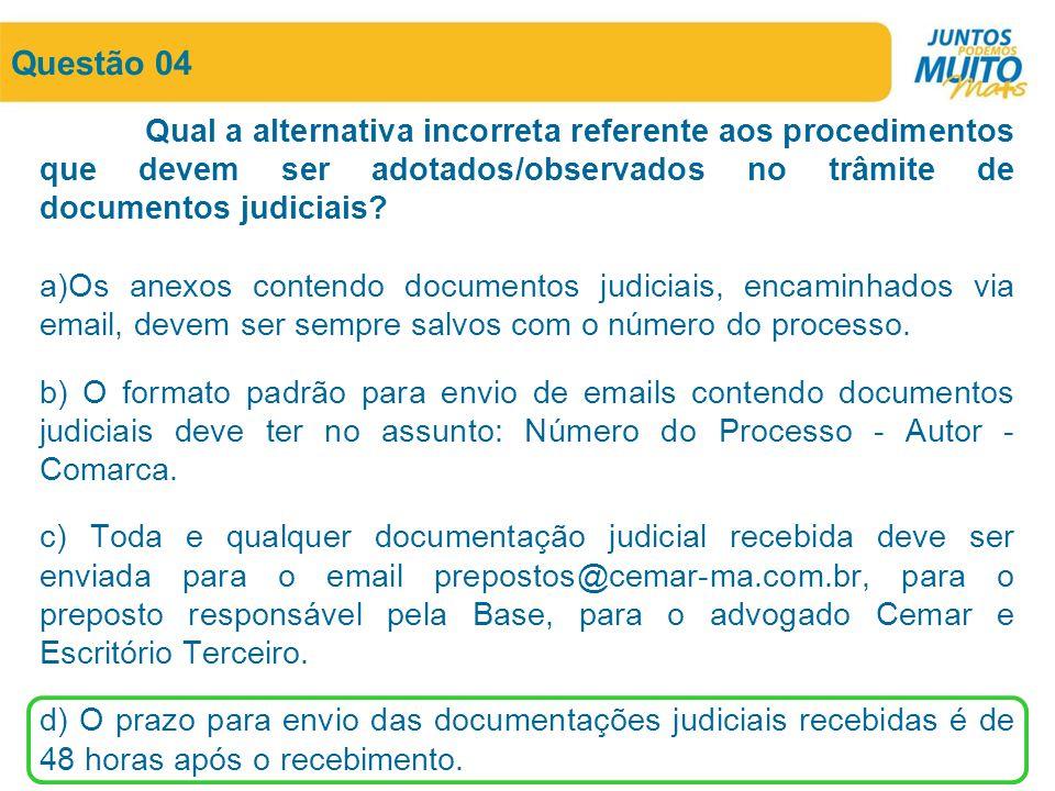 Questão 04 Qual a alternativa incorreta referente aos procedimentos que devem ser adotados/observados no trâmite de documentos judiciais? a)Os anexos