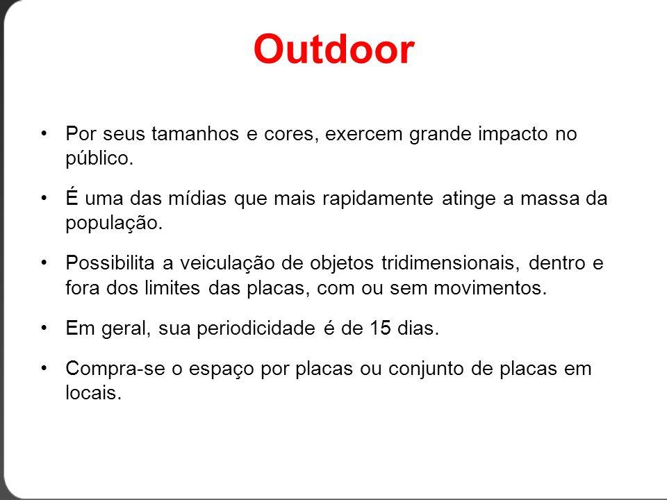Outdoor •Por seus tamanhos e cores, exercem grande impacto no público.